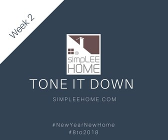 Week 2: Tone it Down
